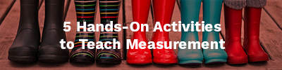 Activities to Teach Measurement