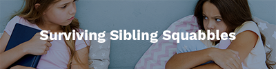 Surviving Sibling Squabbles
