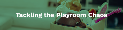Tackling the Playroom Chaos
