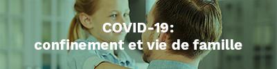 COVID-19: confinement et vie de famille