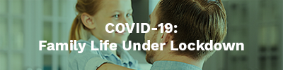 COVID-19: Family Life Under Lockdown