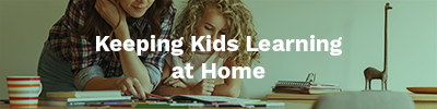 Keeping Kids Learning at Home